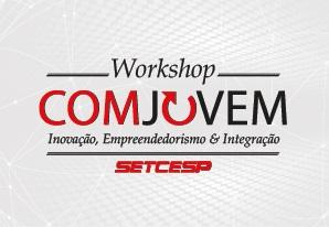 SETCESP Convida: Workshop da COMJOVEM SP 2016