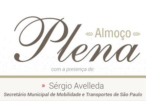 Almoço da Diretoria Plena – com Sérgio Avelleda – Secretário de Mobilidade e Transportes de SP