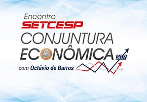 SETCESP Convida: Conjuntura Econômica 2017 e os Novos Rumos do Brasil