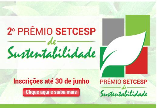 2º Prêmio SETCESP de Sustentabilidade: últimos dias para inscrever-se