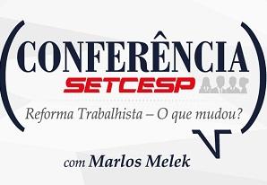 """Participe: Conferência SETCESP: """"Reforma Trabalhista – O que mudou?"""""""