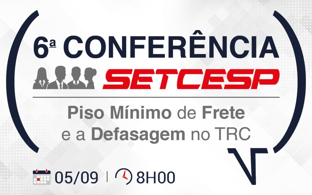 6ª Conferência SETCESP – Piso Mínimo de Frete e a Defasagem no TRC